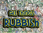 All Things Rubbish